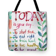 Today Is Your Day Tote Bag