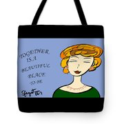 Together Is A Beautiful Place To Be Tote Bag