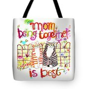 Together Is Best Tote Bag