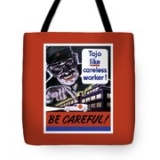 Tojo Like Careless Workers - Ww2 Tote Bag