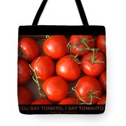 Tomato Tomahto Fine Art Food Photo Poster Tote Bag