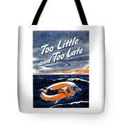 Too Little And Too Late - Ww2 Tote Bag