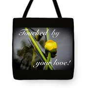 Touched By Your Love Tote Bag