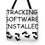 Tracking Software Installed  Tote Bag