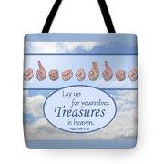 Treasures In Heaven Tote Bag