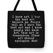 Tremendous Art  Tote Bag