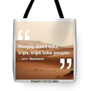 Trips Take People Tote Bag