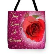 True Love Is Eternal Tote Bag