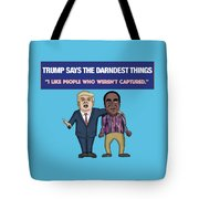 Trump Says The Darndest Things Tote Bag