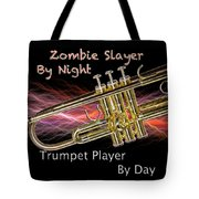 Trumpet Zombie Slayer 002 Tote Bag
