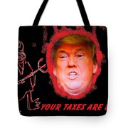 Trumps Taxes Tote Bag