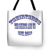 Tshirtsrus Tote Bag