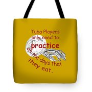 Tubas Practice When They Eat Tote Bag
