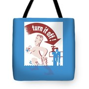 Water - Turn It Off Tote Bag