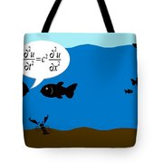 Two Fish Discuss Wave Theory. Tote Bag