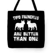 Two Frenchies Are Better Than One Tote Bag
