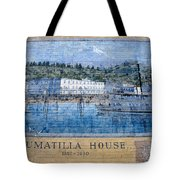 Umatilla House 1857 - 1930 Tote Bag