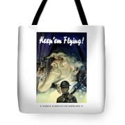 Keep 'em Flying - Uncle Sam  Tote Bag