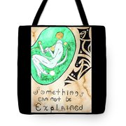Unexpained Tote Bag