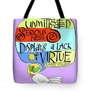 Unmitigated Seriousness - Mmuns Tote Bag