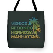 Venice And Redondo And Hermosa And Manhattan Tote Bag