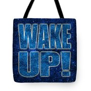 Wake Up Space Background Tote Bag
