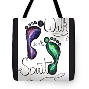 Walk In The Spirit Tote Bag