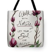 Walk With Nature Tote Bag