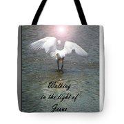 Walking In The Light Of Jesus Tote Bag