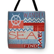 Wander Down By The Sea Tote Bag