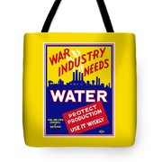 War Industry Needs Water - Wpa Tote Bag