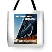 War Traffic Must Come First Tote Bag