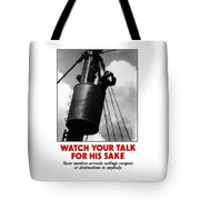 Watch Your Talk For His Sake  Tote Bag by War Is Hell Store