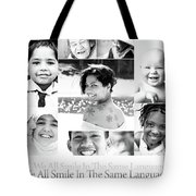 We All Smile In The Same Language Tote Bag