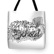 We Become Tote Bag