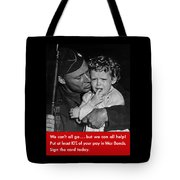 We Can't All Go - Ww2 Propaganda  Tote Bag