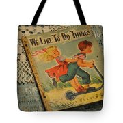 We Like To Do Things Tote Bag