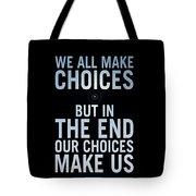 We Make Choice Tote Bag