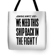 We Need This Ship Back In The Fight  Tote Bag