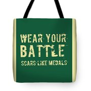Wear Your Battle Scars - For Men Tote Bag