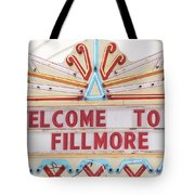 Welcome To Fillmore- Photography By Linda Woods Tote Bag