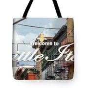 Welcome To Little Italy Sign In Lower Manhattan. Tote Bag