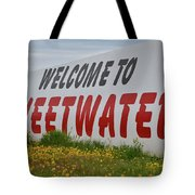 Welcome To Sweetwater  Tote Bag