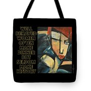 Well-behaved Women Poster Tote Bag