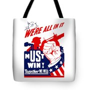 We're All In It - Ww2 Tote Bag