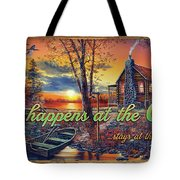 What Happens At The Cabin Tote Bag