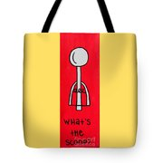 What's The Scoop Tote Bag