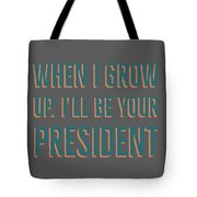 When I Grow Up Series Tote Bag