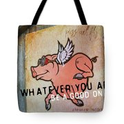 When Pigs Fly Quote Tote Bag