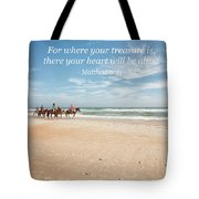 Where Your Treasure Is Tote Bag
